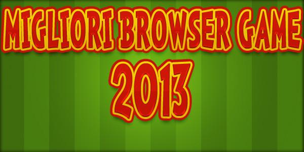 Migliori Browser Game 2013