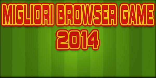 Migliori Browser Game 2014